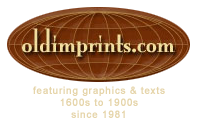 oldimprints.com Featuring Graphics & texts 1600s to 1900s since 1981