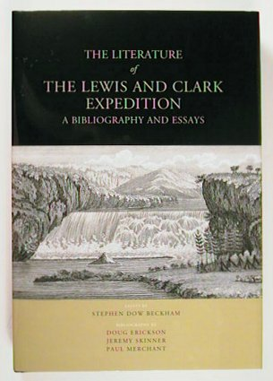 the literature of the lewis and clark expedition a bibliography  the literature of the lewis and clark expedition a bibliography and essays stephen dow
