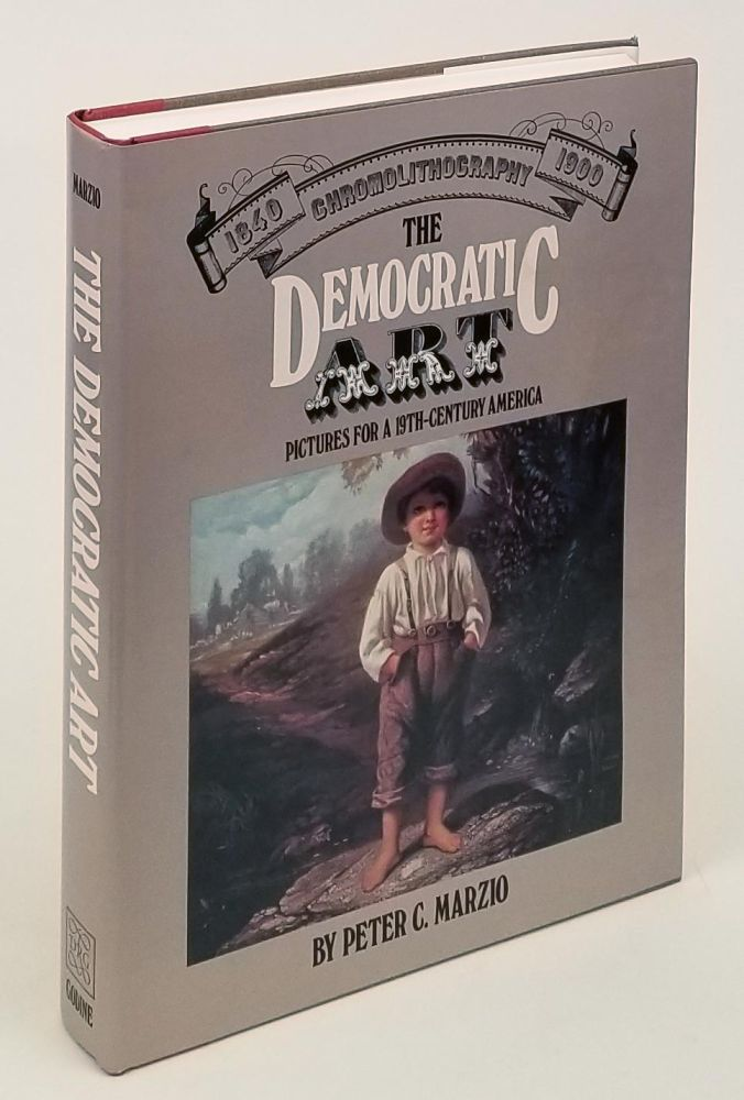Chromolithography 1840-1900. The Democratic Art. Pictures for a 19th-Century America. COLOR PRINTING HISTORY, Peter C. Marzio.