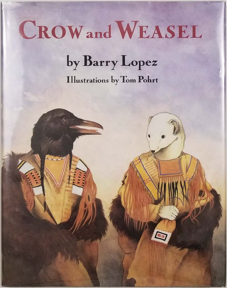 Crow and Weasel. Barry Lopez.