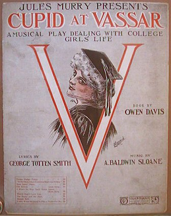 Jules Marry Presents Cupid at Vassar. A Musical Play Dealing with College Girls' Life. NEW YORK - VASSAR COLLEGE - VALENTINES.