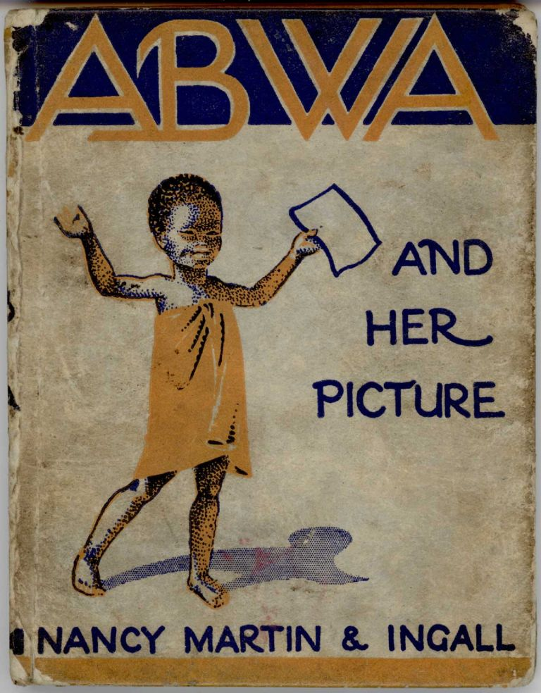 Abwa and Her Picture. A Story of Africa. AFRICA, Nancy Martin.