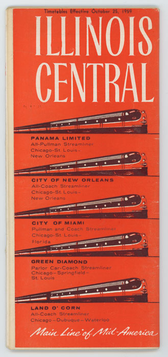 Illinois Central. Main Line of Mid-America. Timetables Effective October 25, 1959. ILLINOIS CENTRAL.