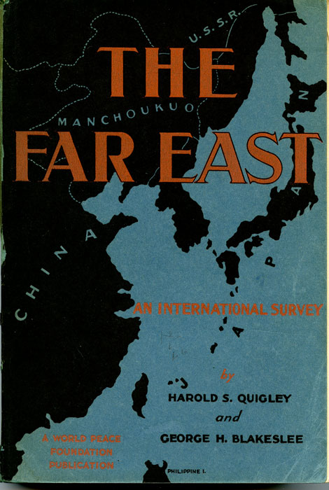 The Far East. An International Survey. CHINA / JAPAN, Harold S. Quigley, George H. Blakeslee.