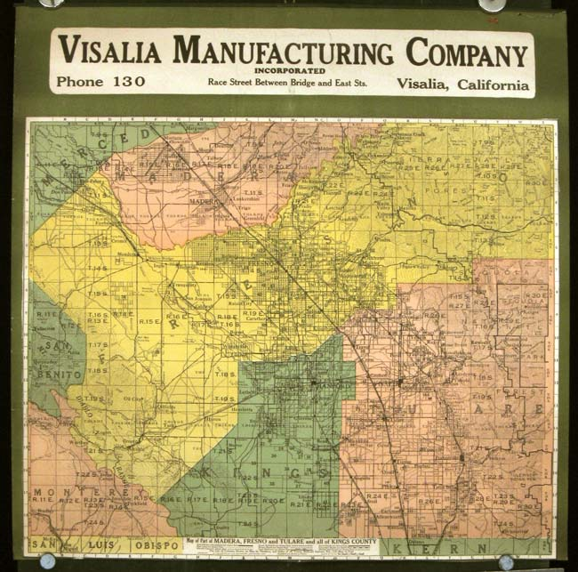 Visalia Manufacturing Company. Map of Part of Madera, Fresno and Tulare and all of Kings County. CALIFORNIA - FRESNO COUNTY.