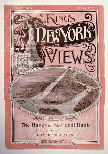 King's New York Views. Presented by The Hanover National Bank of the City of New York. NEW YORK - NEW YORK CITY.