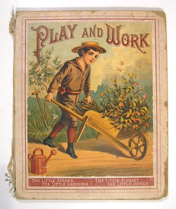 Play and Work. CHROMOLITHOGRAPHS - CHILDREN.