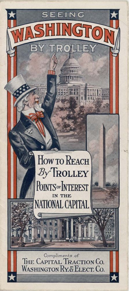 Seeing Washington by Trolley. How to Reach by Trolley Points of Interest in the National Capital. Compliments of The Capital Traction Co. Washington Ry. & Elect. Co. WASHINGTON D. C. - TROLLEY MAP.