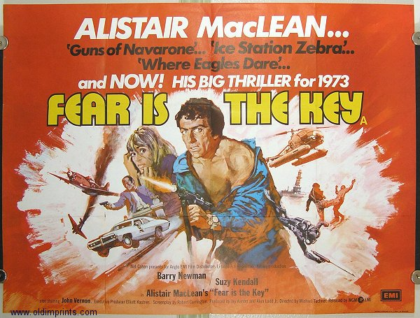 Fear is the Key. Alistair MacLean... 'Guns of Navarone'... 'Ice Station Zebra'... 'Where Eagles Dare'... and NOW! HIS BIG THRILLER for 1973. MOVIE POSTER.