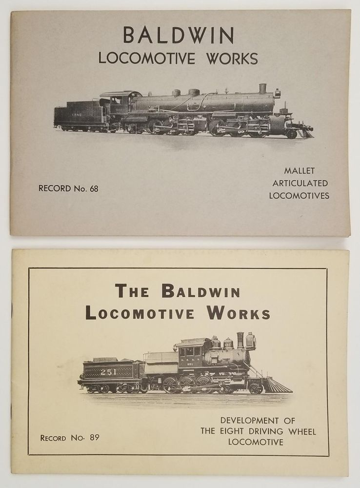Baldwin Locomotive Works. Mallet Articulated Locomotives. Record No. 68. AND Record. 89. Development of the Eight Driving Wheel Locomotive. TWO ITEMS. BALDWIN LOCOMOTIVE.