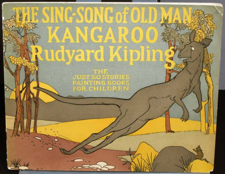 The Just So Stories Painting books for Children. The Sing-Song of Old Man Kangaroo. Rudyard Kipling.