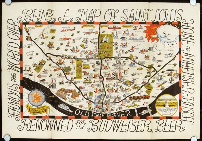 Souvenir Cartoon Map of St. Louis. Compliments of Anheuser-Busch, Inc. Map title: Being a Map of Saint Louis Known as the Mound City Pride of the Mississippi Valley and Quite a Pleasant Place. MISSOURI - ST. LOUIS.
