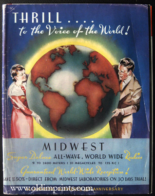 Thrill...to the Voice of the World! Midwest Super Deluxe All-Wave, World Wide Radios 9 to 2400 Meters (33 Megacycles to 125 KC) Guaranteed World-Wide Reception! RADIO.