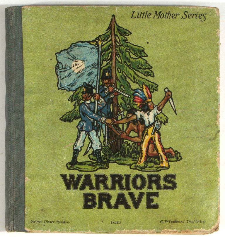 Warriors Brave. A Story of the Little Lead Soldiers. NATIVE AMERICANS / TOYS, M. M. Jamieson Jr.