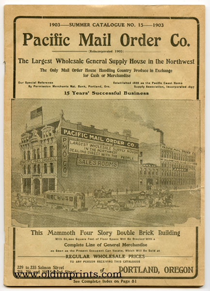 1903 Summer Catalogue No. 15. Pacific Mail Order Co. The Largest Wholesale General Supply Hous in the Northwest. CATALOG.