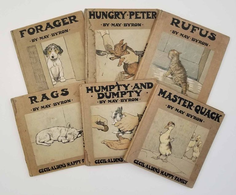 Cecil Aldin's Happy Family. SET OF SIX VOLUMES: I. Hungry Peter His Adventures. II. Rufus... III. Rags His.... IV. Humpty and Dumpty.... V. Master Quack.... VI. Forager... PLUS ANOTHER COPY OF Volume VI. CECIL ALDIN, May Byron.