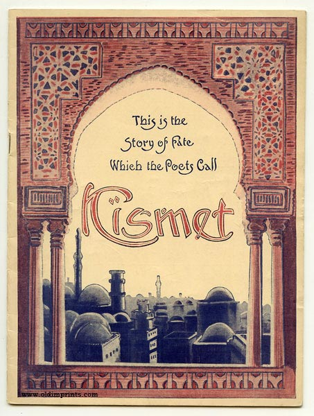 A Part of that Which has been Written of Kismet. Cover title: This is the Story of Fate Which the Poets Call Kismet. THEATRE.
