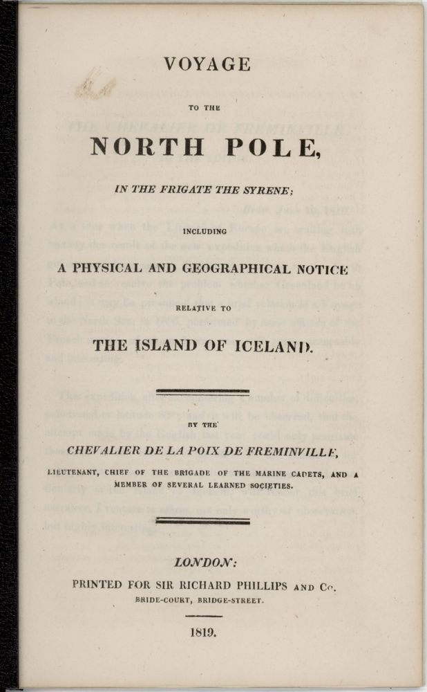 Voyage to the North Pole, in the Frigate the Syrene; Including a Physical and Geographical Notice Relative to the Island of Iceland. ICELAND / NORTH POLE, Chevalier De La Poix de Freminville.