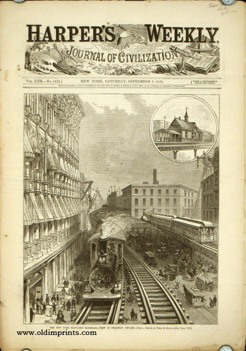 Harper's Weekly. COMPLETE ISSUE, including front cover illustration: The New York Elevated Railroad - View in Franklin Square. NEW YORK / RAILROAD.
