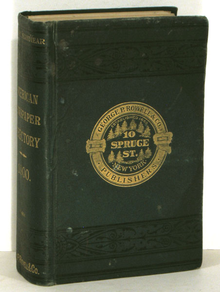 American Newspaper Directory, containing A Description of All the Newspapers and Periodicals Published in the UNited States and Territories, Dominion of Canada and Newfoundland, and of the Towns and Cities in Which They Are Published. NEWSPAPERS.