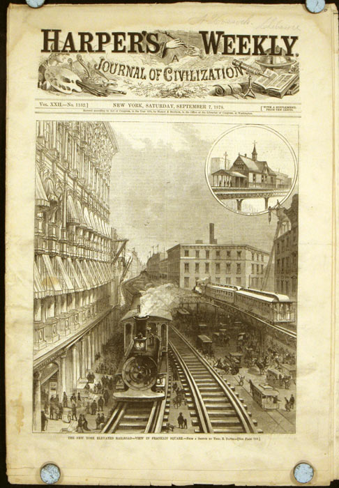 Harper's Weekly. COMPLETE ISSUE, including front cover illustration: The New York Elevated Railroad - View in Franklin Square. ELEVATED RAILROAD.