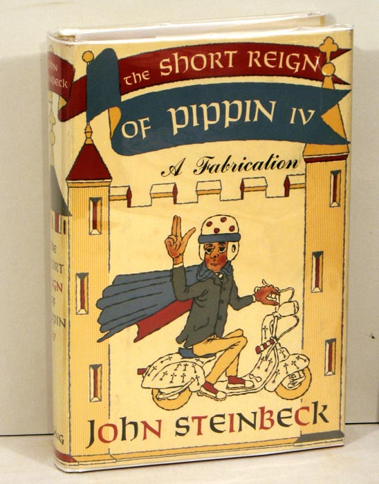 The Short Reign of Pippin IV. A Fabrication. JOHN - FIRST EDITION STEINBECK.
