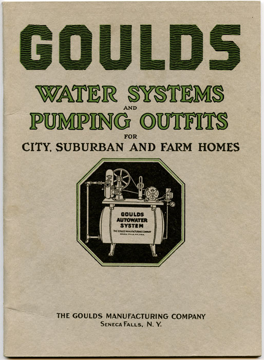 Goulds Electric and Engine Driven Water Systems and Plumbing Outfits for City, Suburban and Farm Homes. PLUMBING AND HEATING.