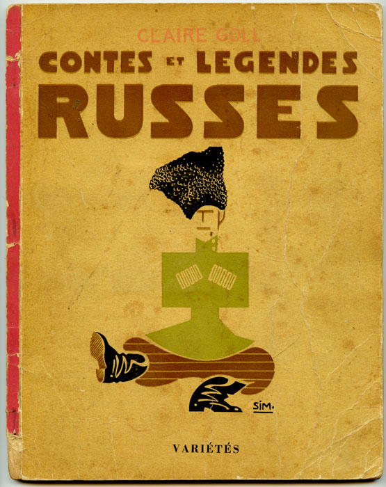 Contes et Legendes Russes (Russian Tales and Legends). Claire Goll.