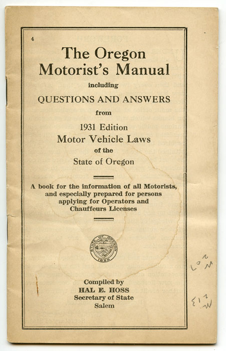 The Oregon Motorist S Manual Including Questions And Answers From 1931 Edition Motor Vehicle Laws Of State Motoring Hal E Hoss