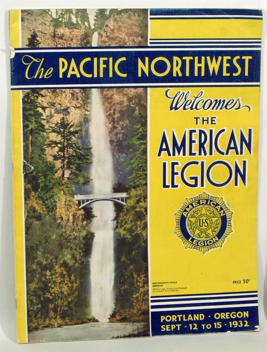 The Pacific Northwest Welcomes the American Legion. Portland, Oregon. Sept - 12 to 15 - 1932. PACIFIC NORTHWEST.