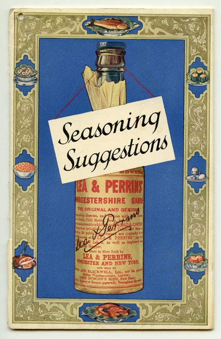 Seasoning Suggestions. Revealing the Chef's Seasoning Secrets for Improving over One Hundred and Fifty Dishes with Lea & Perrins' Sauce. RECIPES.