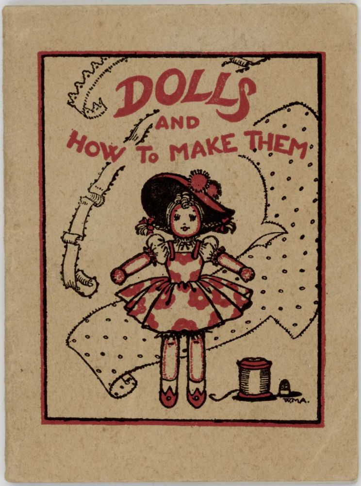 Dolls and How to Make Them. SEWING / DOLLS, Winifred M. Ackroyd.