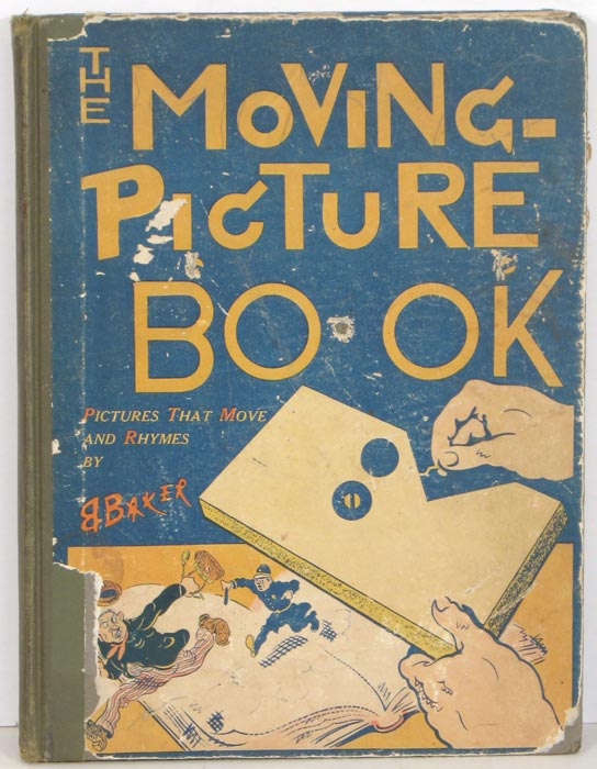 The Moving Picture Book. Pictures that Move and Rhymes. Alfred Zantzinger Baker.