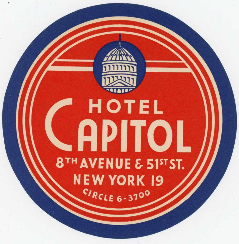 Hotel Capitol 8th Avenue & 51st St. New York 19 Circle 6-3700. [LUGGAGE LABEL]. UNITED STATES - NEW YORK CITY.