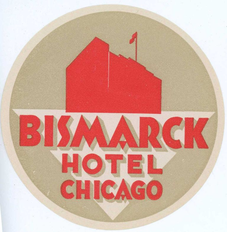 Bismarck Hotel Chicago. [LUGGAGE LABEL]. UNITED STATES - ILLINOIS - CHICAGO.