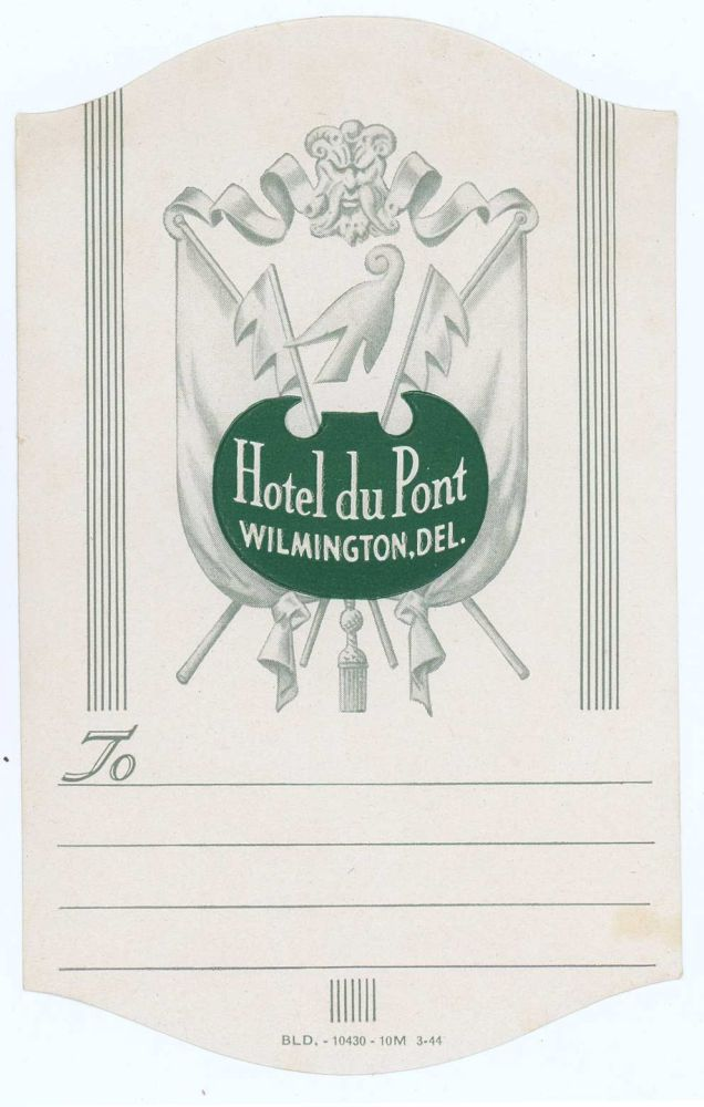 Hotel du Pont Wilmington, Del.. [LUGGAGE LABEL]. UNITED STATES - DELAWARE - WILMINGTON.