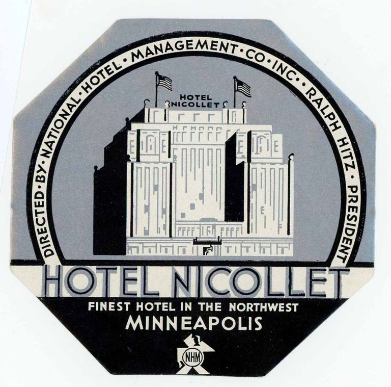 Hotel Nicollet Finest Hotel in the Northwest Minneapolis. Directed by National Hotel Management Co. Inc. Ralph Hitz President.. [LUGGAGE LABEL]. UNITED STATES - MINNESOTA - MINNEAPOLIS.