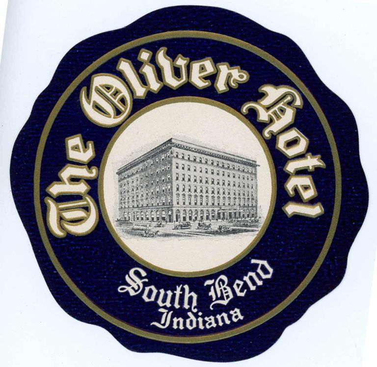 The Oliver Hotel. South Bend Indiana. [LUGGAGE LABEL]. UNITED STATES - INDIANA - SOUTH BEND.