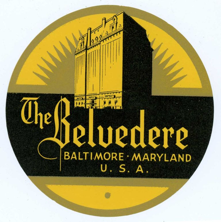 The Belvedere. Baltimore Maryland U.S.A.. [LUGGAGE LABEL]. UNITED STATES - MARYLAND - BALTIMORE.