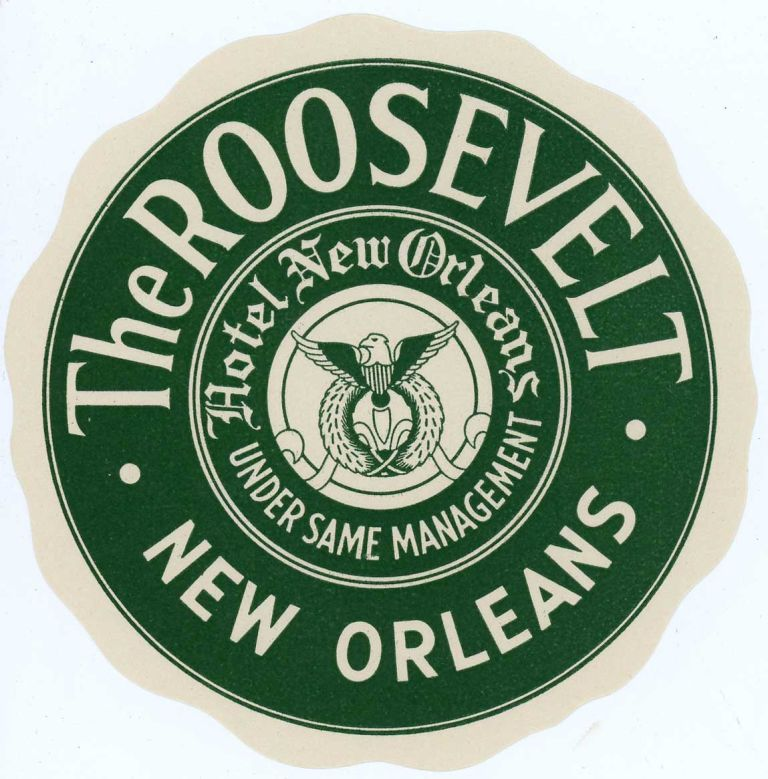 The Roosevelt New Orleans. Hotel New Orleans Under the Same Management. [LUGGAGE LABEL]. UNITED STATES - LOUISIANA - NEW ORLEANS.