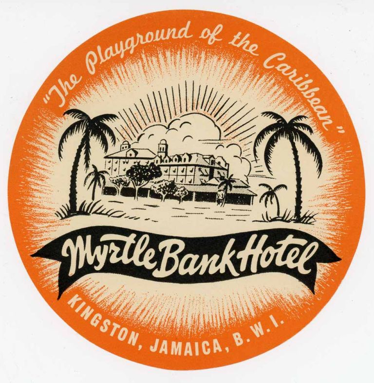 """The Myrtle Bank Hotel. """" The Playground of the Caribbean"""" Kingston, Jamaica, B.W.I. [LUGGAGE LABEL]. JAMAICA."""
