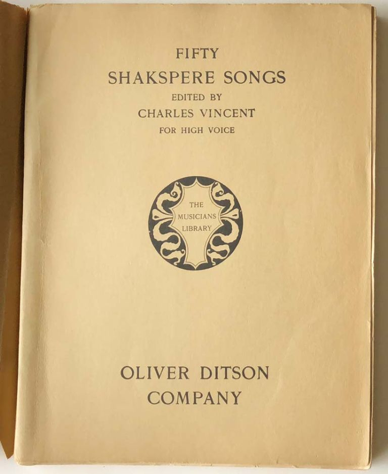 Fifty Shakspere Songs for High Voice (eccentric spelling as found). SHEET MUSIC COLLECTION, Charles Vincent.