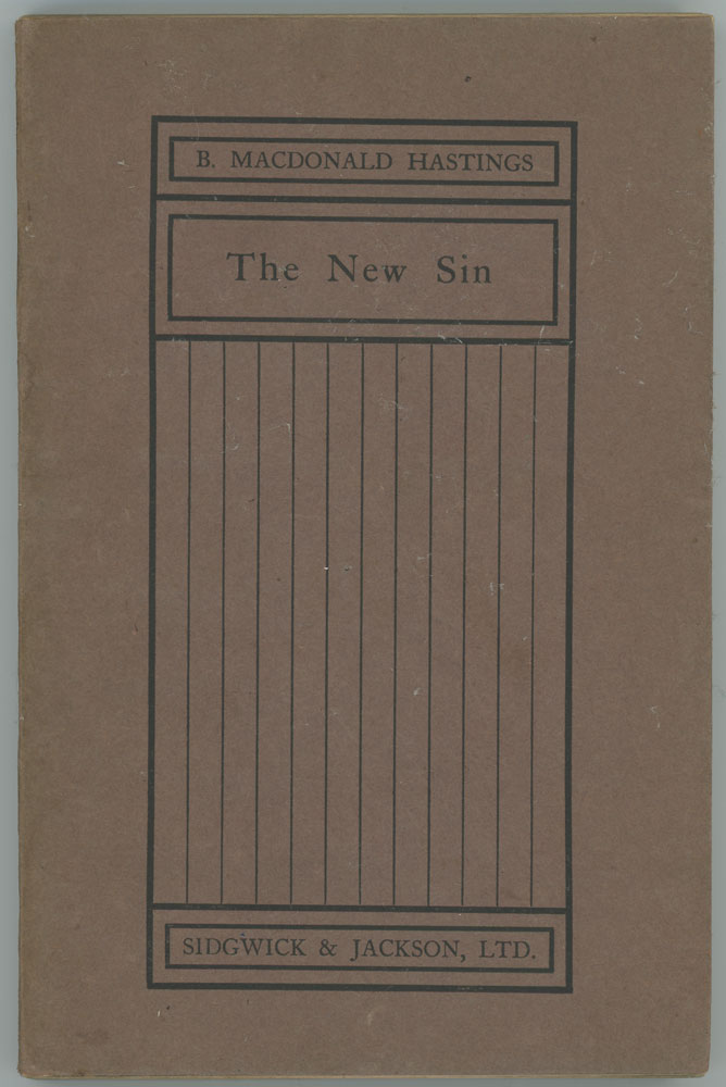 The New Sin. PLAY IN THREE ACTS, B. Macdonald Hastings.