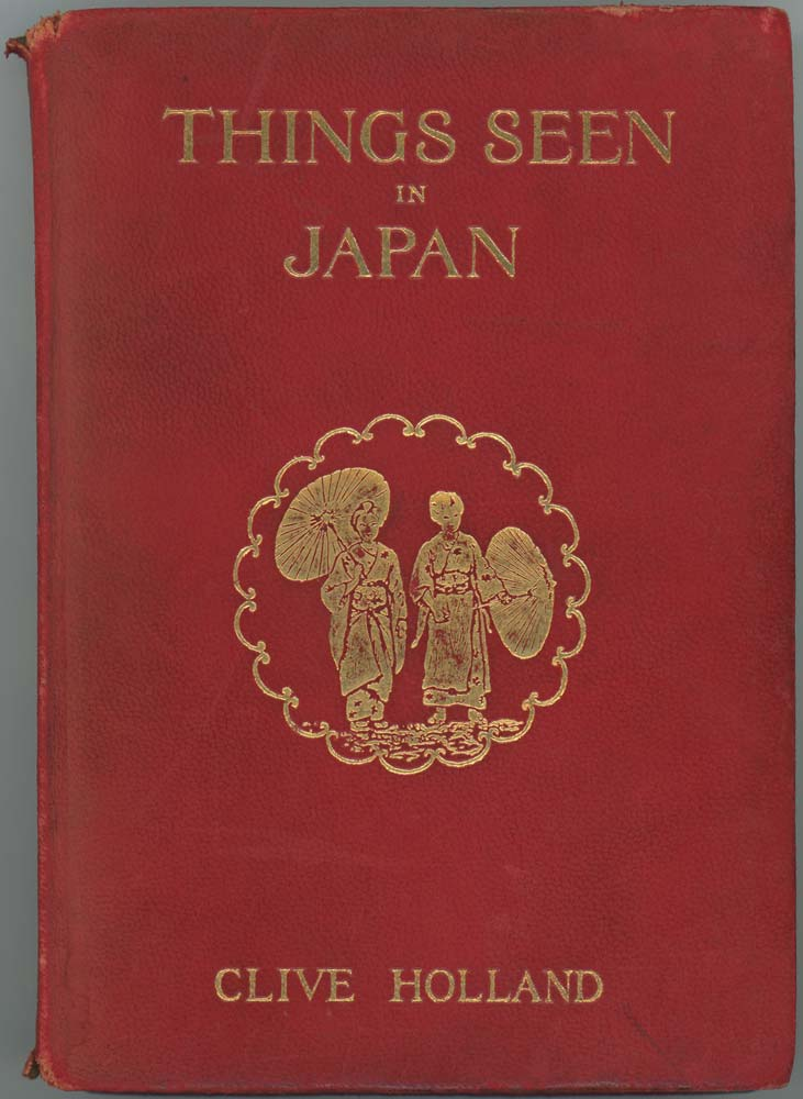 Things Seen in Japan. JAPAN - EDWARDIAN GUIDE BOOK, Clive Holland.