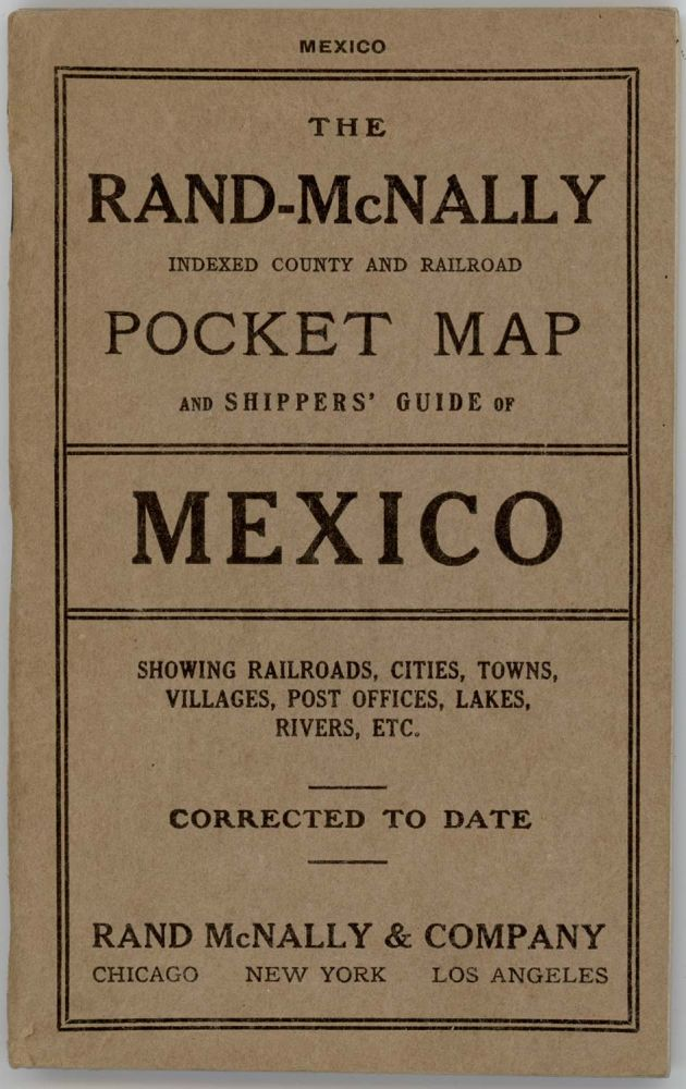 The Rand McNally Indexed County and Railroad Pocket Map and Shippers' Guide of Mexico. MEXICO.