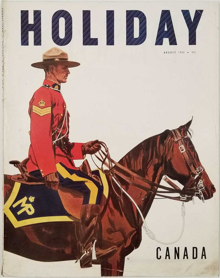 Holiday Magazine. August 1949. CANADA MOUNTIES - LOS ANGELES - LE CORBUSIER, Ludwig Bemelmans.