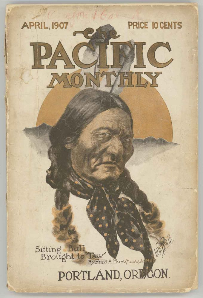 The Pacific Monthly. April, 1907. OREGON / JACK LONDON, William Bittle Wells.