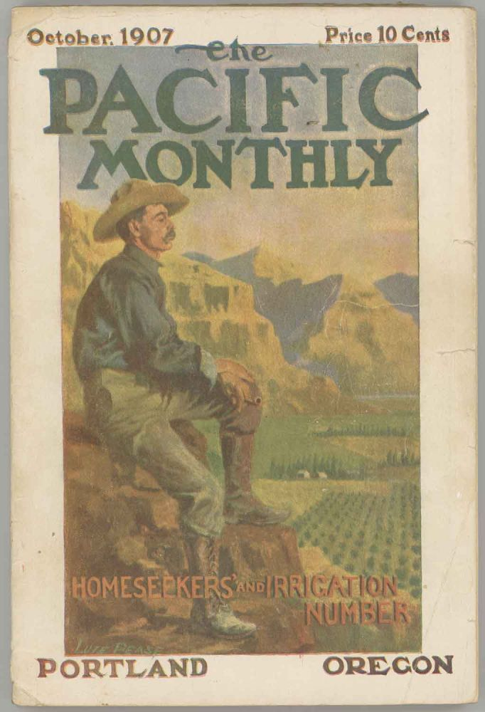 The Pacific Monthly. October, 1907. PACIFIC NORTHWEST, William Bittle Wells.