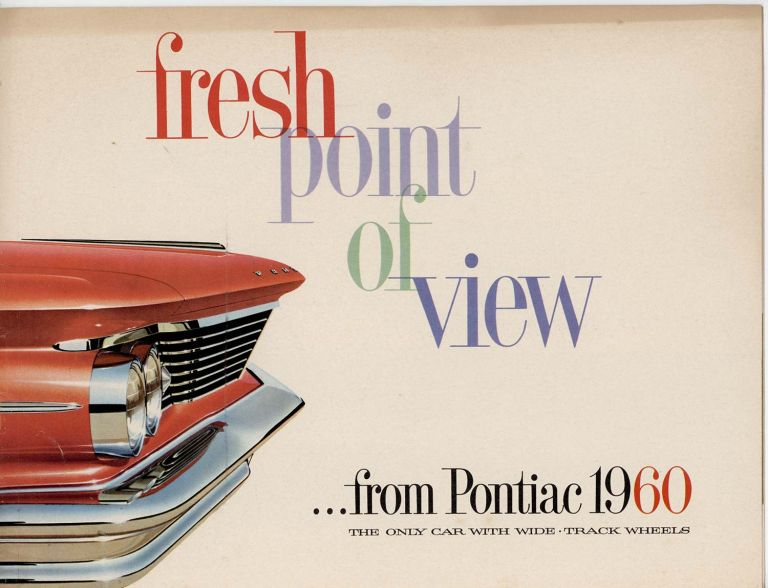 Fresh Point of View from Pontiac 1960. The Only Car with Wide-Track Wheels. PONTIAC - VINTAGE AUTO SALES PAMPHLET.