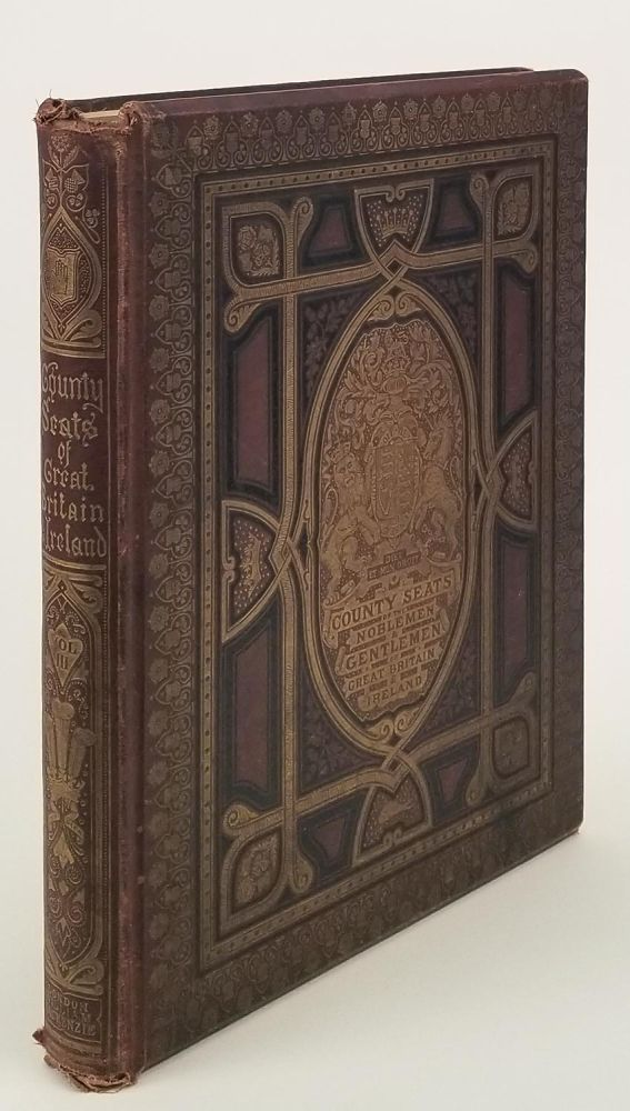 A Series of Picturesque Views of Seats of the Noblemen and Gentlemen of Great Britain and Ireland with Descriptive and Historical Letterpress. VOLUME III ONLY. GREAT BRITAIN - COUNTRY HOMES, F. O. Morris.